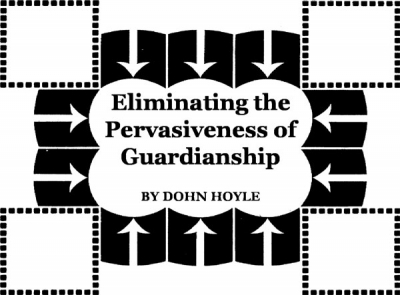 Eliminating the Pervasiveness of Guardianship